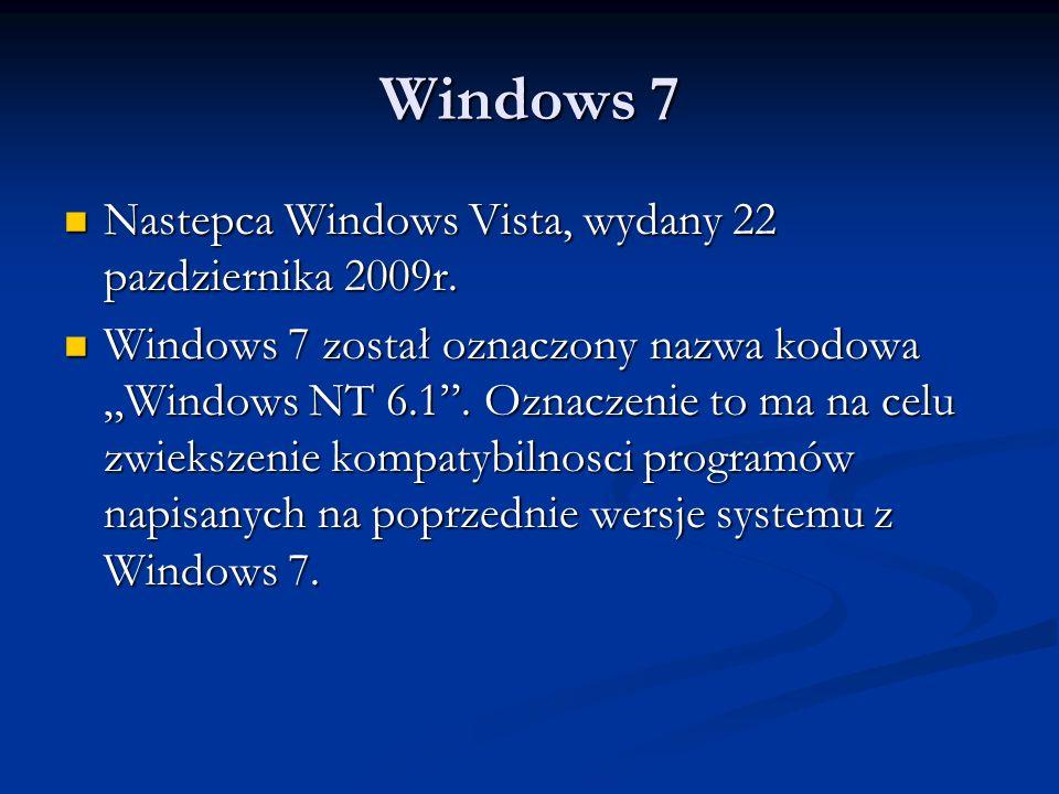 Windows 7 Nastepca Windows Vista, wydany 22 pazdziernika 2009r.