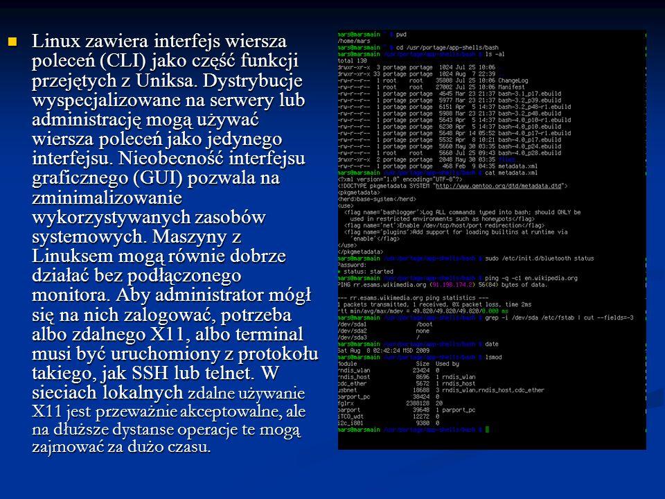 Linux zawiera interfejs wiersza poleceń (CLI) jako część funkcji przejętych z Uniksa.
