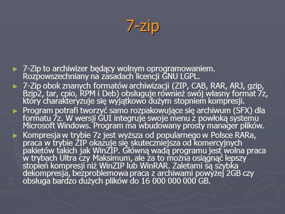 7-zip 7-Zip to archiwizer będący wolnym oprogramowaniem. Rozpowszechniany na zasadach licencji GNU LGPL.