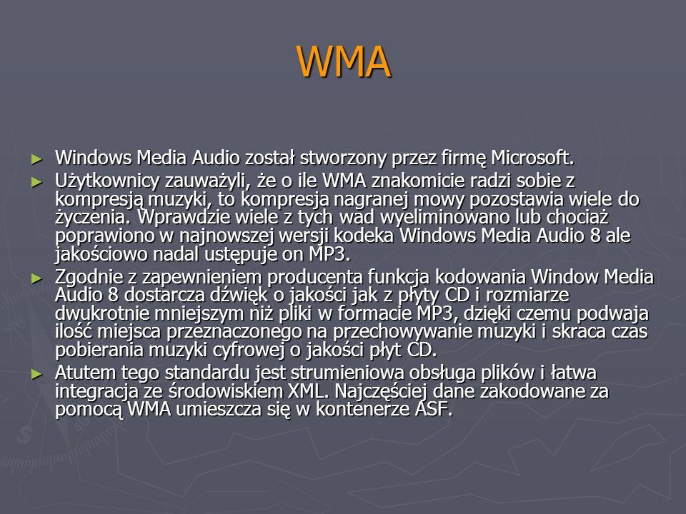 WMA Windows Media Audio został stworzony przez firmę Microsoft.