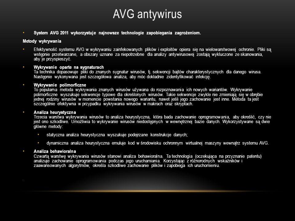 AVG antywirus System AVG 2011 wykorzystuje najnowsze technologie zapobiegania zagrożeniom. Metody wykrywania.
