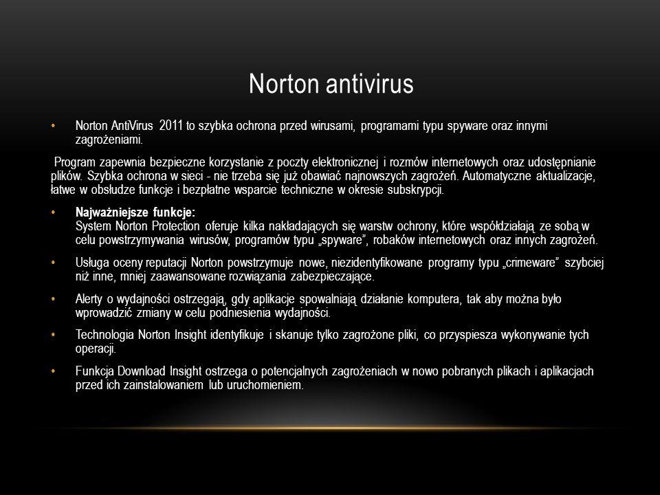 Norton antivirus Norton AntiVirus 2011 to szybka ochrona przed wirusami, programami typu spyware oraz innymi zagrożeniami.