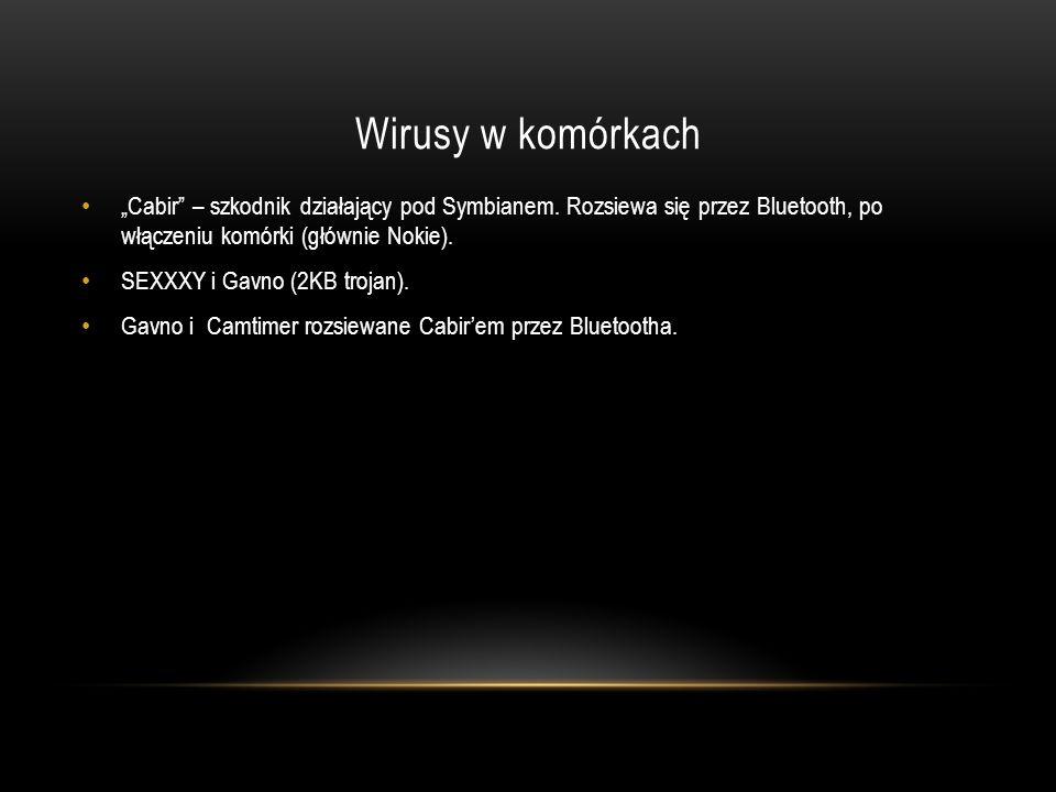 """Wirusy w komórkach """"Cabir – szkodnik działający pod Symbianem. Rozsiewa się przez Bluetooth, po włączeniu komórki (głównie Nokie)."""