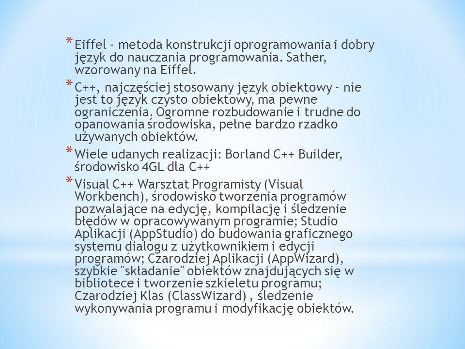 Eiffel - metoda konstrukcji oprogramowania i dobry język do nauczania programowania. Sather, wzorowany na Eiffel.