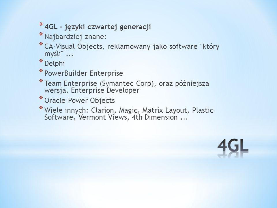 4GL 4GL - języki czwartej generacji Najbardziej znane: