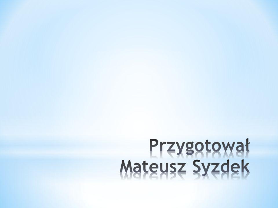 Przygotował Mateusz Syzdek