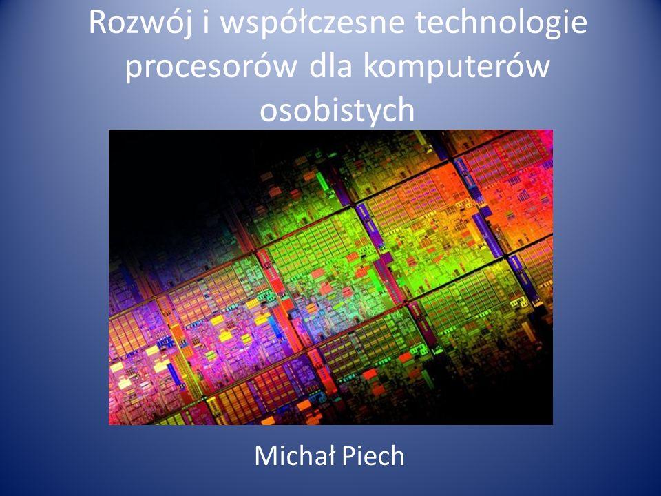 Rozwój i współczesne technologie procesorów dla komputerów osobistych