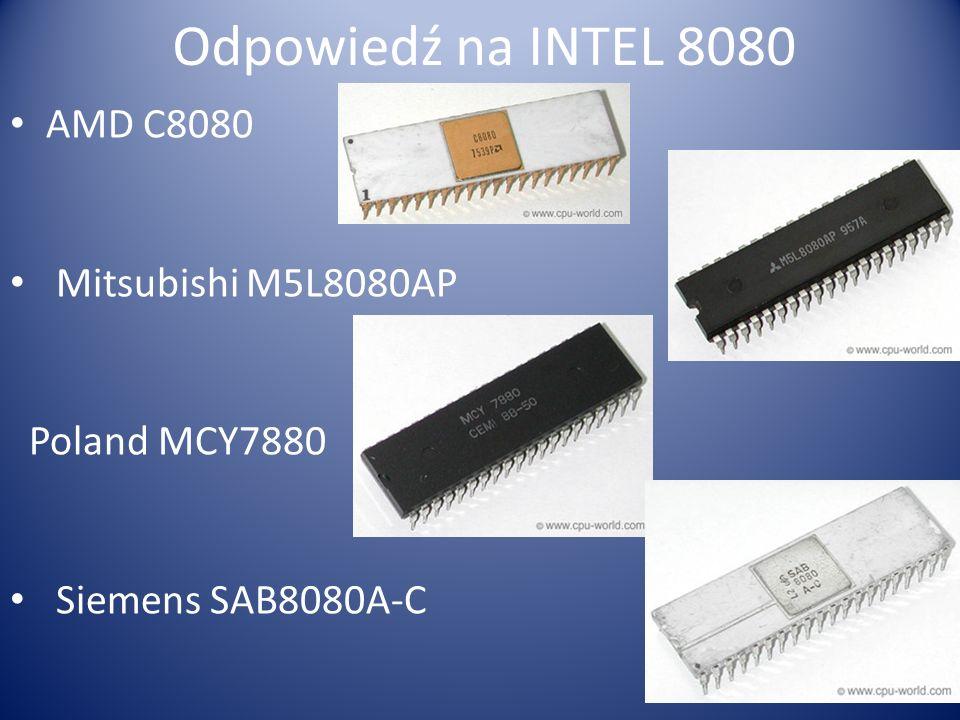 Odpowiedź na INTEL 8080 AMD C8080 Mitsubishi M5L8080AP Poland MCY7880