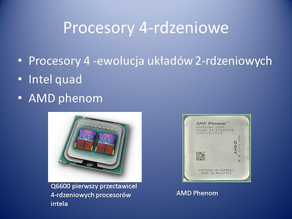 Procesory 4-rdzeniowe Procesory 4 -ewolucja układów 2-rdzeniowych