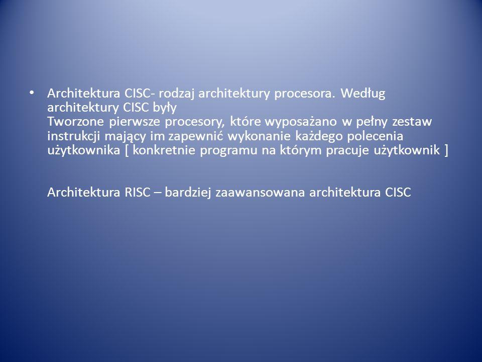 Architektura CISC- rodzaj architektury procesora