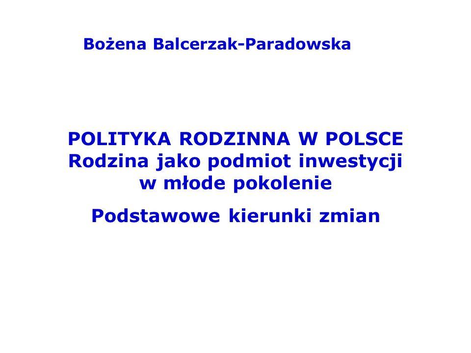 Bożena Balcerzak-Paradowska Podstawowe kierunki zmian