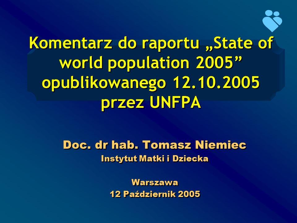 """Komentarz do raportu """"State of world population 2005 opublikowanego 12.10.2005 przez UNFPA"""