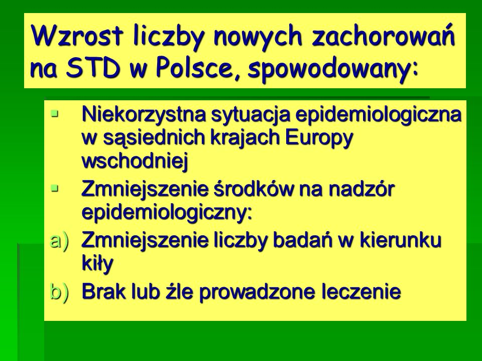 Wzrost liczby nowych zachorowań na STD w Polsce, spowodowany: