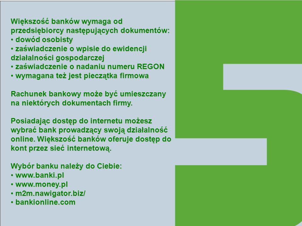 Większość banków wymaga od przedsiębiorcy następujących dokumentów: