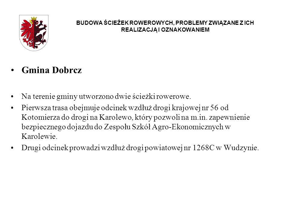 Gmina Dobrcz Na terenie gminy utworzono dwie ścieżki rowerowe.