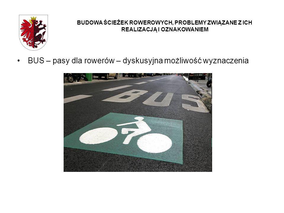 BUS – pasy dla rowerów – dyskusyjna możliwość wyznaczenia