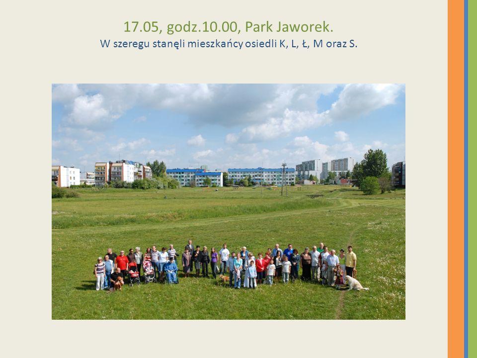 17.05, godz.10.00, Park Jaworek. W szeregu stanęli mieszkańcy osiedli K, L, Ł, M oraz S.