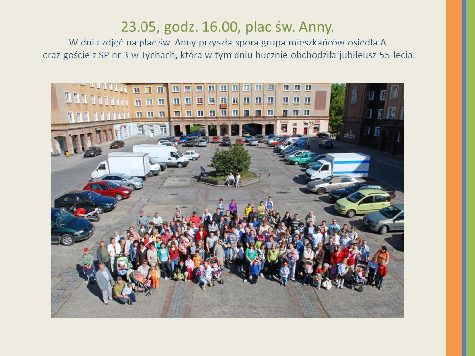 23. 05, godz. 16. 00, plac św. Anny. W dniu zdjęć na plac św