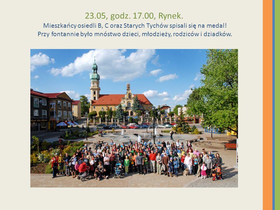 23.05, godz. 17.00, Rynek. Mieszkańcy osiedli B, C oraz Starych Tychów spisali się na medal.