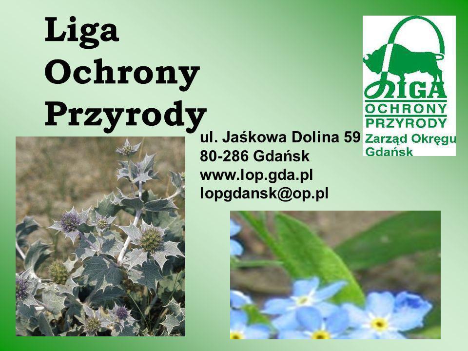 Liga Ochrony Przyrody ul. Jaśkowa Dolina 59 80-286 Gdańsk