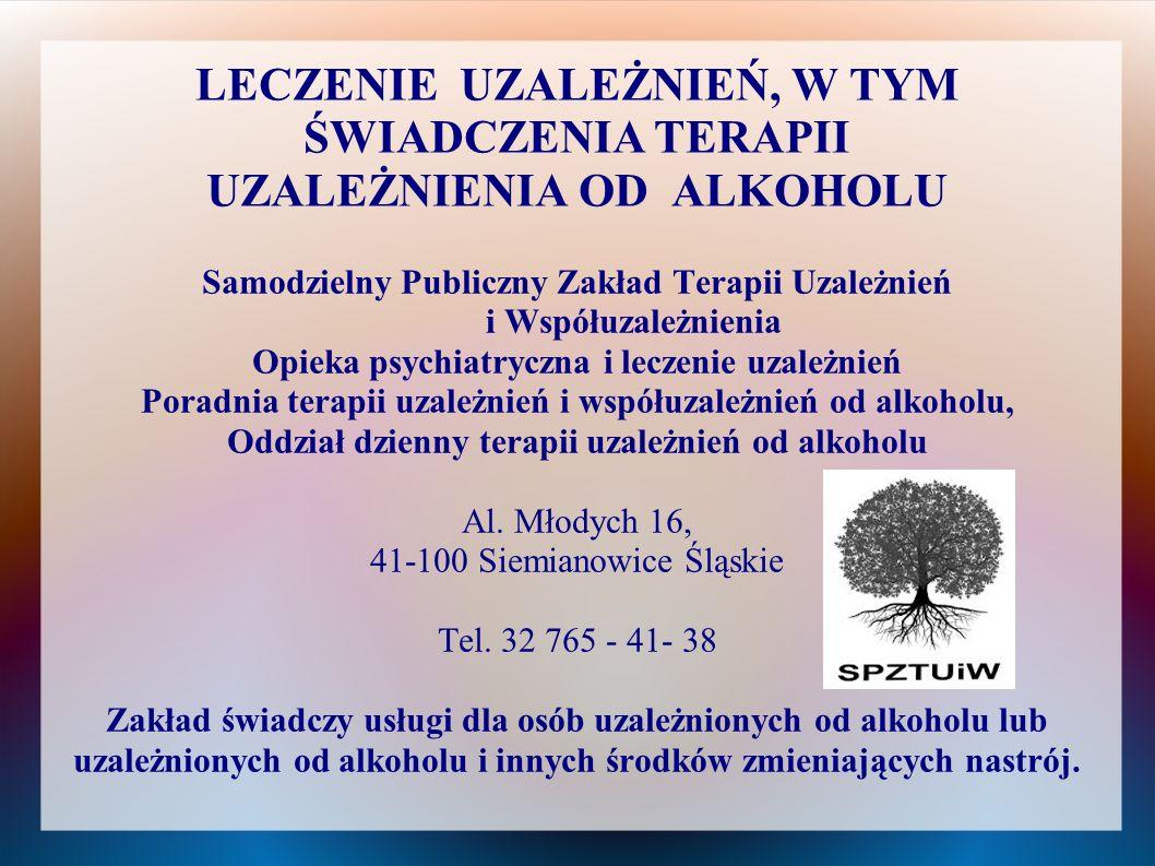 LECZENIE UZALEŻNIEŃ, W TYM ŚWIADCZENIA TERAPII UZALEŻNIENIA OD ALKOHOLU