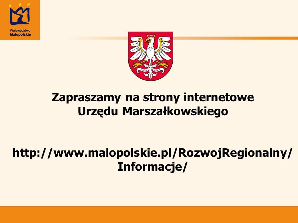 Zapraszamy na strony internetowe Urzędu Marszałkowskiego http://www