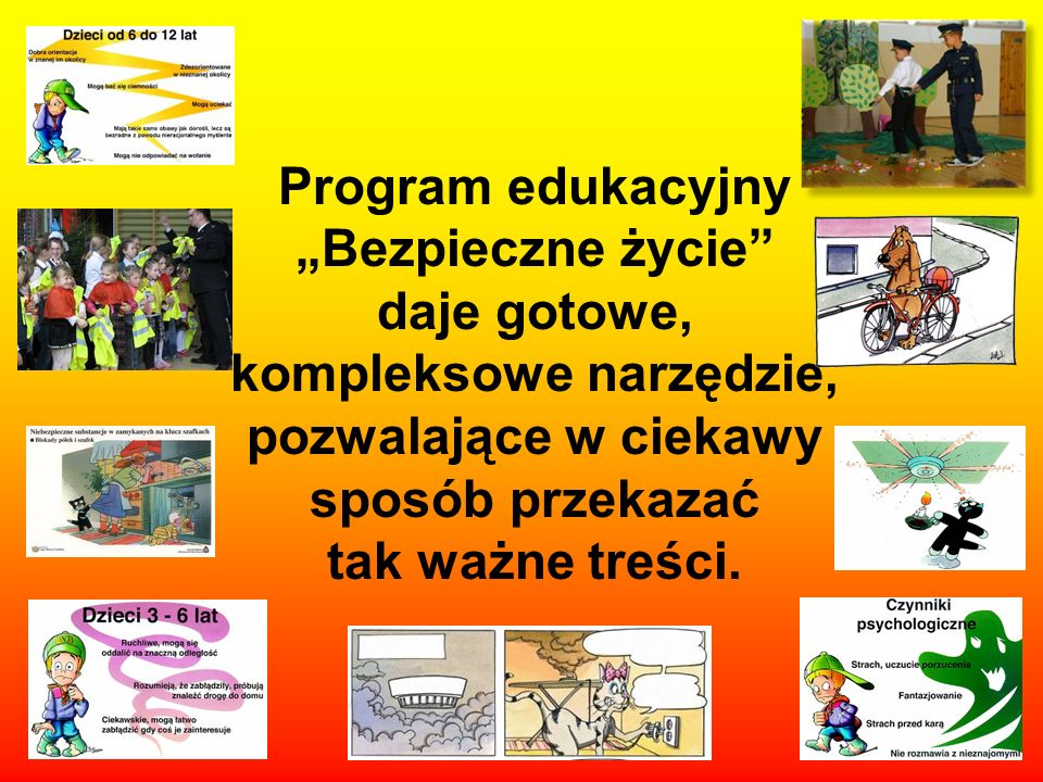 """Program edukacyjny """"Bezpieczne życie daje gotowe, kompleksowe narzędzie, pozwalające w ciekawy sposób przekazać tak ważne treści."""