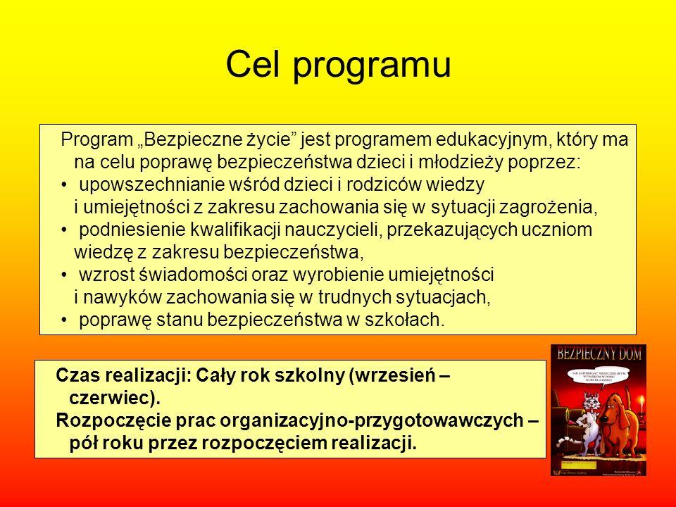 """Cel programu Program """"Bezpieczne życie jest programem edukacyjnym, który ma na celu poprawę bezpieczeństwa dzieci i młodzieży poprzez:"""
