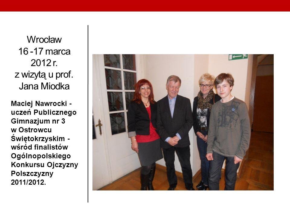 Wrocław 16 -17 marca 2012 r. z wizytą u prof. Jana Miodka