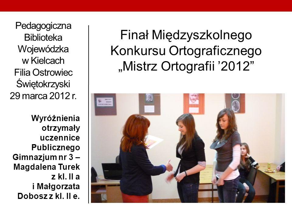 Pedagogiczna Biblioteka Wojewódzka w Kielcach Filia Ostrowiec Świętokrzyski 29 marca 2012 r.