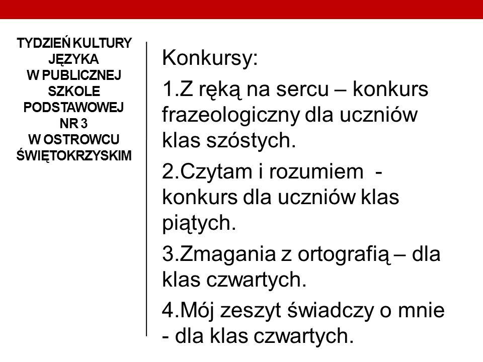 1.Z ręką na sercu – konkurs frazeologiczny dla uczniów klas szóstych.