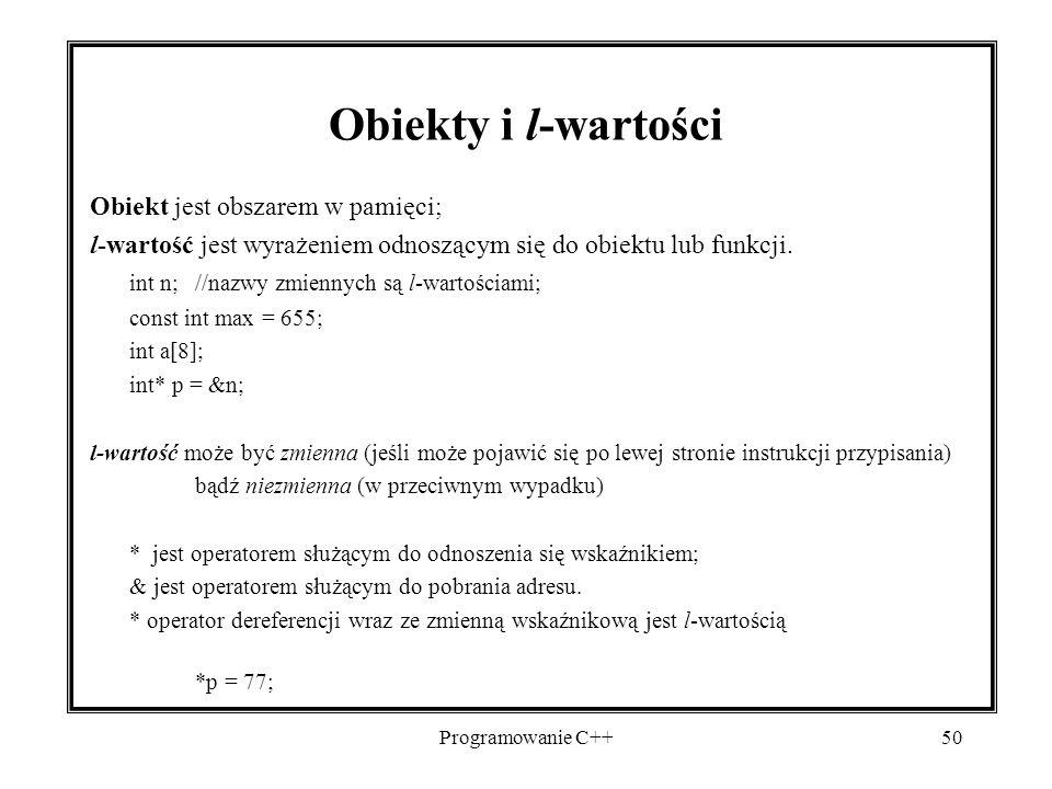 Obiekty i l-wartości Obiekt jest obszarem w pamięci;