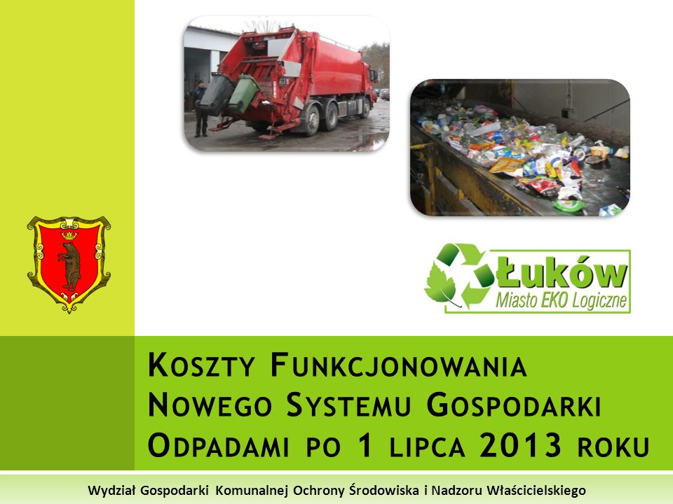 Koszty Funkcjonowania Nowego Systemu Gospodarki Odpadami po 1 lipca 2013 roku