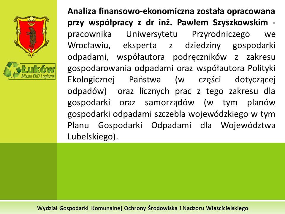Analiza finansowo-ekonomiczna została opracowana przy współpracy z dr inż. Pawłem Szyszkowskim - pracownika Uniwersytetu Przyrodniczego we Wrocławiu, eksperta z dziedziny gospodarki odpadami, współautora podręczników z zakresu gospodarowania odpadami oraz współautora Polityki Ekologicznej Państwa (w części dotyczącej odpadów) oraz licznych prac z tego zakresu dla gospodarki oraz samorządów (w tym planów gospodarki odpadami szczebla wojewódzkiego w tym Planu Gospodarki Odpadami dla Województwa Lubelskiego).