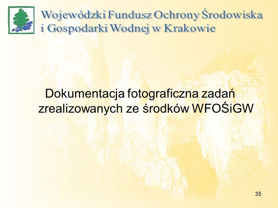 Dokumentacja fotograficzna zadań zrealizowanych ze środków WFOŚiGW