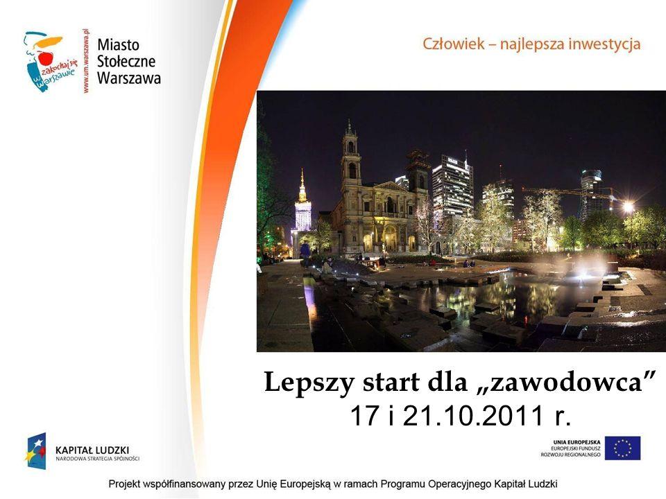 """Lepszy start dla """"zawodowca 17 i 21.10.2011 r."""