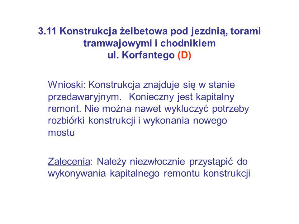 3.11 Konstrukcja żelbetowa pod jezdnią, torami tramwajowymi i chodnikiem ul. Korfantego (D)