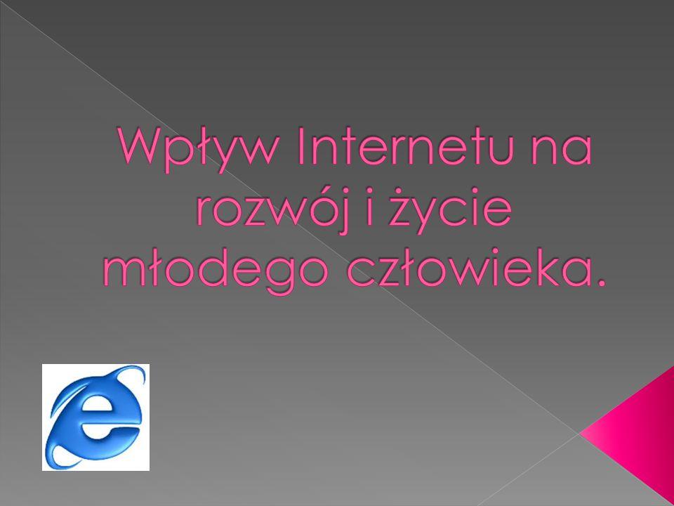 Wpływ Internetu na rozwój i życie młodego człowieka.