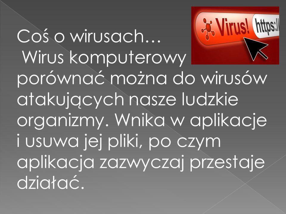 Coś o wirusach…