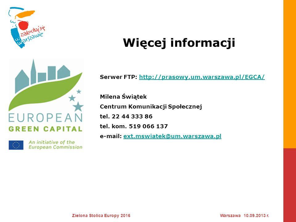 Więcej informacji Serwer FTP: http://prasowy.um.warszawa.pl/EGCA/