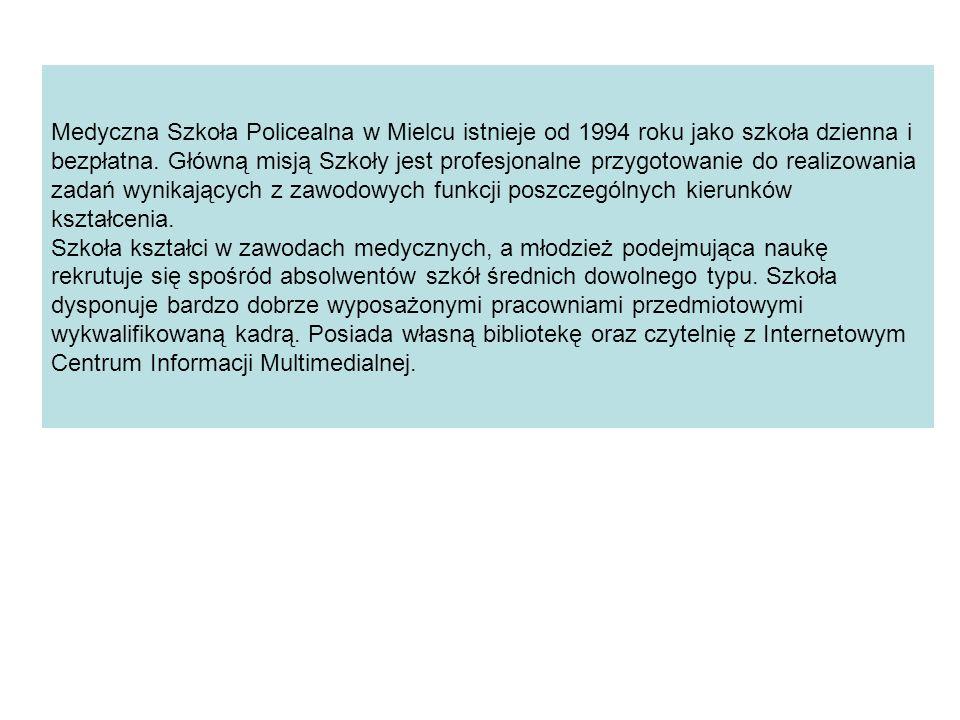 Medyczna Szkoła Policealna w Mielcu istnieje od 1994 roku jako szkoła dzienna i bezpłatna.