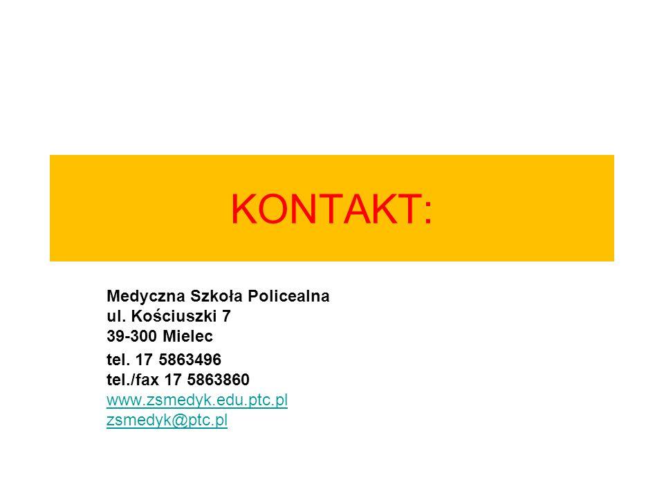 KONTAKT: Medyczna Szkoła Policealna ul. Kościuszki 7 39-300 Mielec