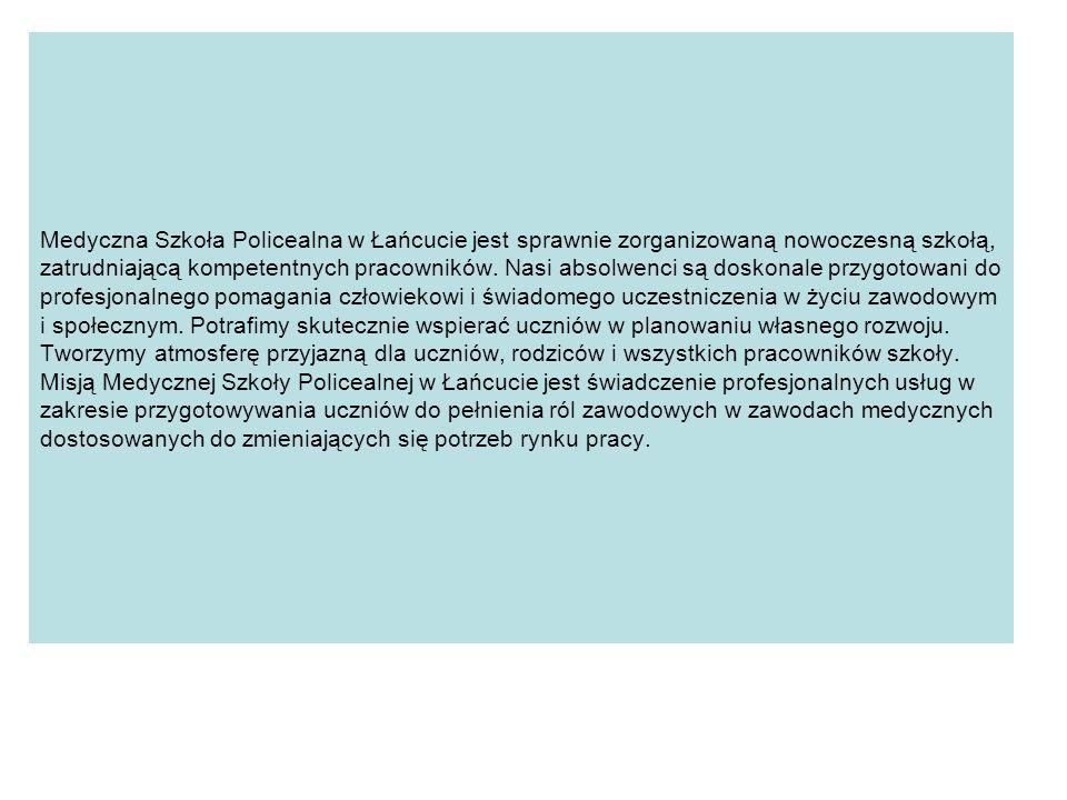 Medyczna Szkoła Policealna w Łańcucie jest sprawnie zorganizowaną nowoczesną szkołą, zatrudniającą kompetentnych pracowników.