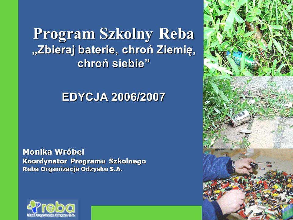 """Program Szkolny Reba """"Zbieraj baterie, chroń Ziemię, chroń siebie EDYCJA 2006/2007"""