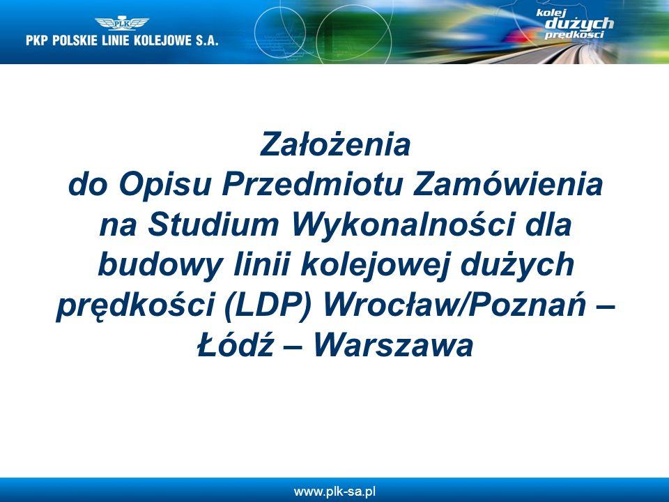 Założenia do Opisu Przedmiotu Zamówienia na Studium Wykonalności dla budowy linii kolejowej dużych prędkości (LDP) Wrocław/Poznań – Łódź – Warszawa