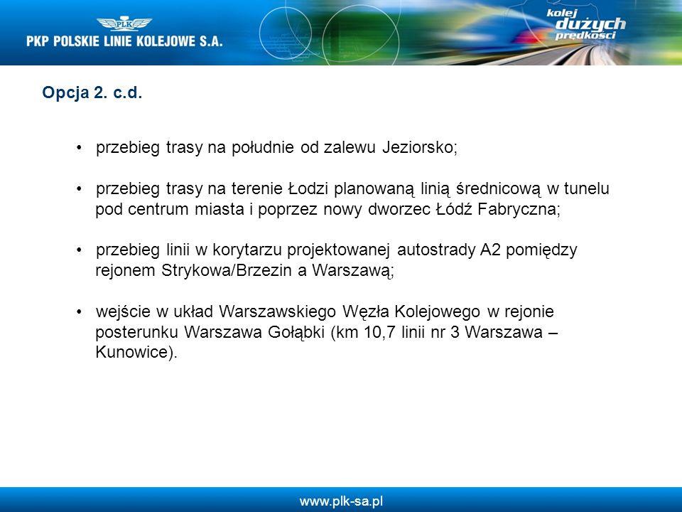 Opcja 2. c.d. przebieg trasy na południe od zalewu Jeziorsko; przebieg trasy na terenie Łodzi planowaną linią średnicową w tunelu.