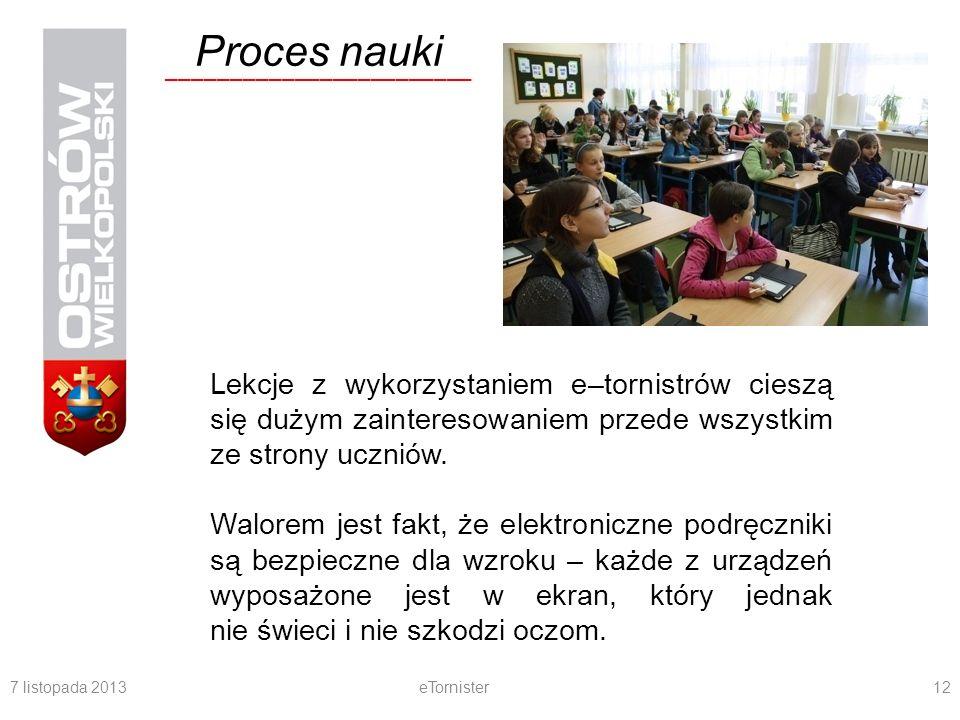 Proces nauki________________________. Lekcje z wykorzystaniem e–tornistrów cieszą się dużym zainteresowaniem przede wszystkim ze strony uczniów.