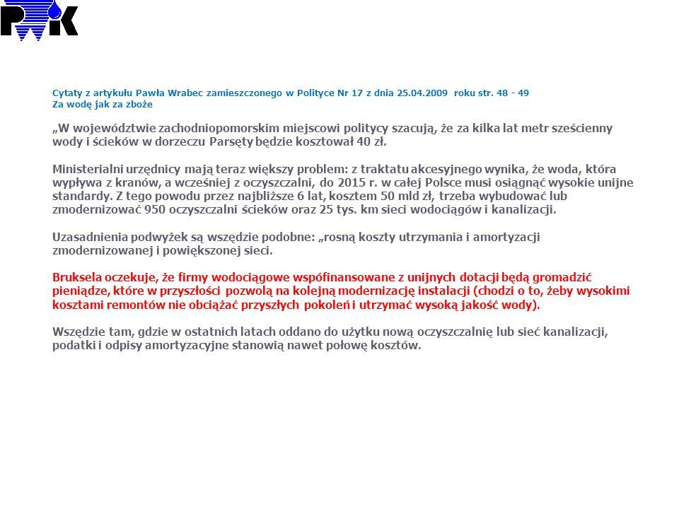 Cytaty z artykułu Pawła Wrabec zamieszczonego w Polityce Nr 17 z dnia 25.04.2009 roku str. 48 - 49
