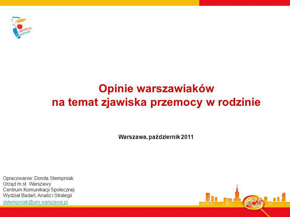 Opinie warszawiaków na temat zjawiska przemocy w rodzinie Warszawa, październik 2011