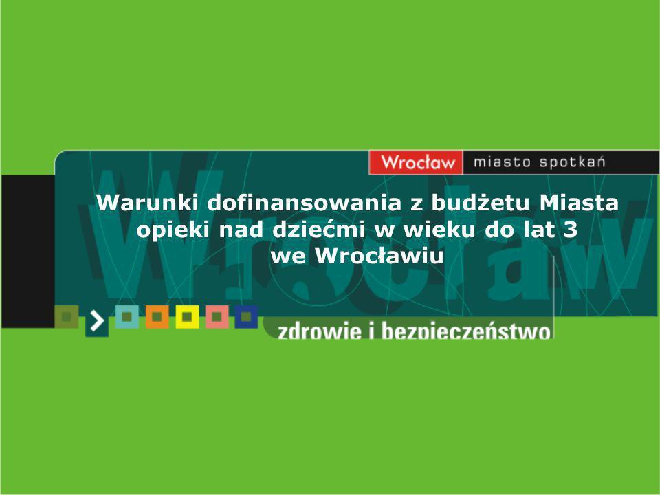 Warunki dofinansowania z budżetu Miasta opieki nad dziećmi w wieku do lat 3 we Wrocławiu